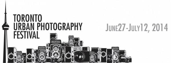 Toronto Urban Photography Festival June 27 - July 12