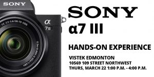 Sony a7 III blog cover - Vistek Edmonton