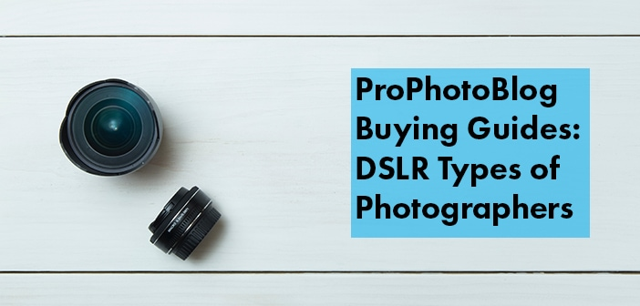 Vistek Buying Guides DSLR Types of Photographers Cover