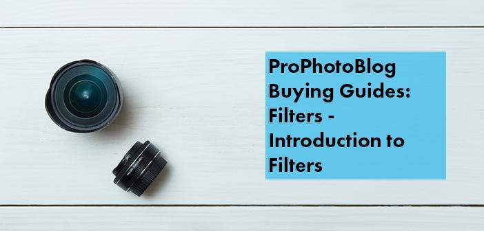 Vistek Buying Guides Filter Introduction Cover
