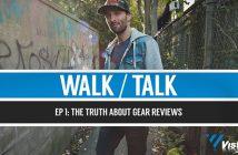 walk talk ep 1 - Gear Reviews