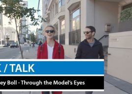 Walk/Talk Ep. 6: Chelsey Boll – Through The Model's Eyes