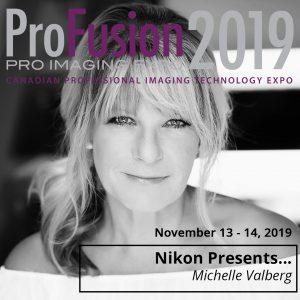 ProFusion Expo 2019 Presenter - Michelle Valberg - Nikon